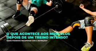 O que acontece aos músculos depois de um treino intenso?